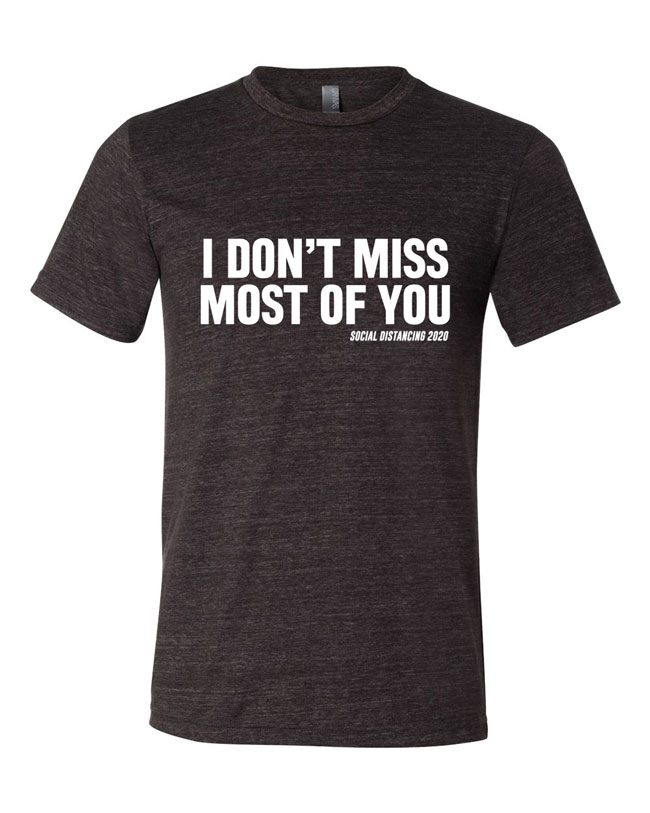 I Don't Miss Most of You T-Shirt Design - Heather Graphite