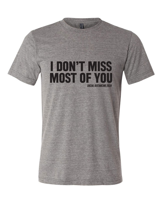 I Don't Miss Most of You T-Shirt Design - Heather Grey