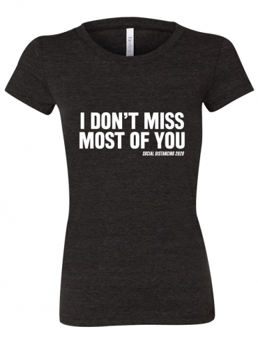 I Don't Miss Most of You T-Shirt Design - Heather Charcoal