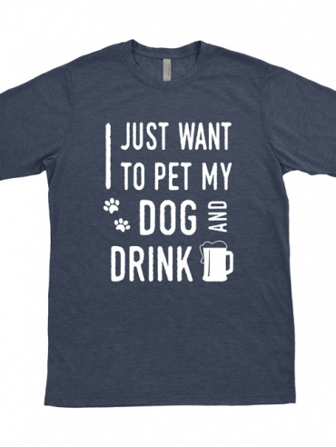 Just Want to Pet Dog & Drink Beer Design